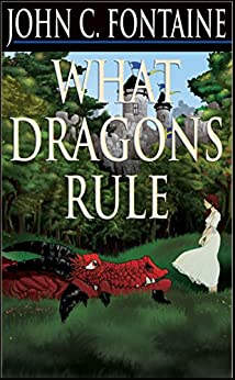 What Dragons Rule by [Fontaine, John C.]