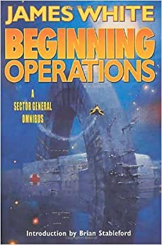 Beginning Operations (Sector General Novels) by White, James (2001)