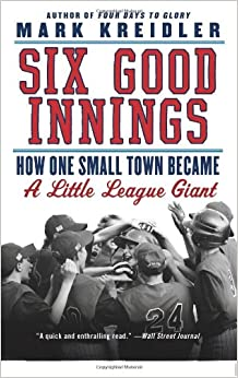 Book Six Good Innings: How One Small Town Became a Little League Giant