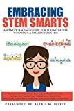 Embracing STEM Smarts: An Encouraging Guide for Young Ladies Who Have a Passion by  Alexis M. Scott in stock, buy online here