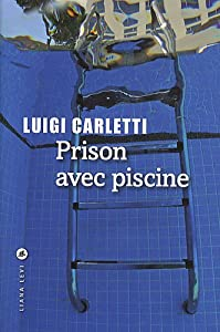 vignette de 'Prison avec piscine (Luigi Carletti)'