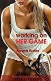 Working On Her Game: A Hotwife Erotica Novel
