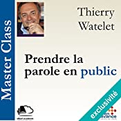 Prendre la parole en public (Master Class) | Thierry Watelet