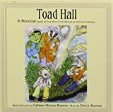 Toad Hall: A Musical Based on The Wind in the Willows