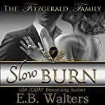 Slow Burn | E. B. Walters