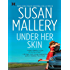 Under Her Skin (Lone Star Sisters Book 1)