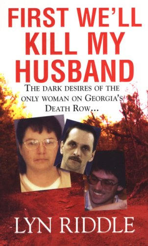 First We'll Kill My Husband (Pinnacle True Crime) pdf