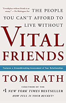 Vital Friends: The People You Can't Afford to Live Without by [Rath, Tom]