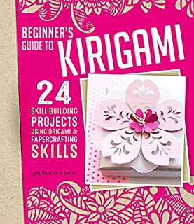 Book Cover: Beginner's Guide to Kirigami: 24 Skill-Building Projects Using Origami & Papercrafting Skills