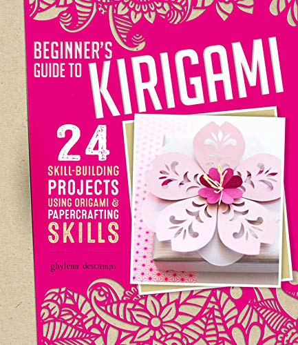 Beginner's Guide to Kirigami: 24 Skill-Building Projects Using Origami & Papercrafting Skills (Fox Chapel Publishing) Step-by-Step Instructions for Cards, Boxes, Lanterns, Holiday Decorations & More