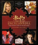 Buffy the Vampire Slayer Encyclopedia: Your Ultimate Guide to the Buffyverse