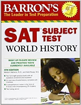 Sat Subject Test World History (Barron's Sat Subject Test World History) 4th (fourth) Revised Edition by Hichens, Marilyn, Roupp, Heidi published by Barron's Educational Series Inc.,U.S. (2010)