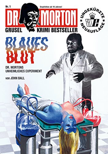 DR. MORTON - Grusel Krimi Bestseller 1: Blaues Blut (German Edition) by [Ball, John]