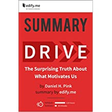 Summary of 'Drive: The Surprising Truth About What Motivates Us' by Daniel Pink. In-depth, chapter-by-chapter summary.