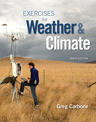 134041364 - Exercises for Weather & Climate (9th Edition)