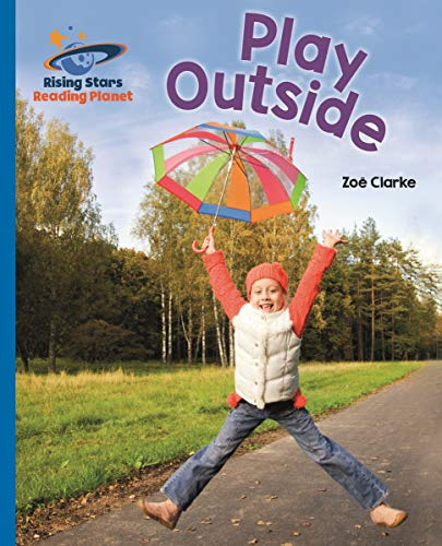 Reading Planet - Play Outside - Blue: Galaxy (Rising Stars Reading Planet) (English Edition)