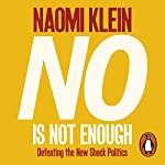 No Is Not Enough: Defeating the New Shock Politics | Naomi Klein