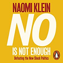 No Is Not Enough: Defeating the New Shock Politics Audiobook by Naomi Klein Narrated by Brit Marling
