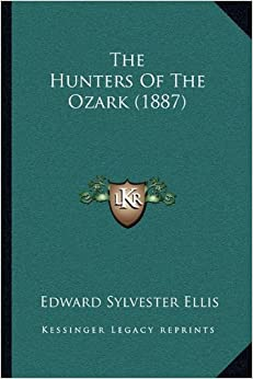 Book The Hunters Of The Ozark (1887)