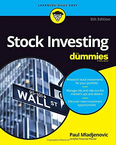Stock Investing For Dummies (For Dummies (Business & Personal Finance)) (Best Money Making Stocks 2019)