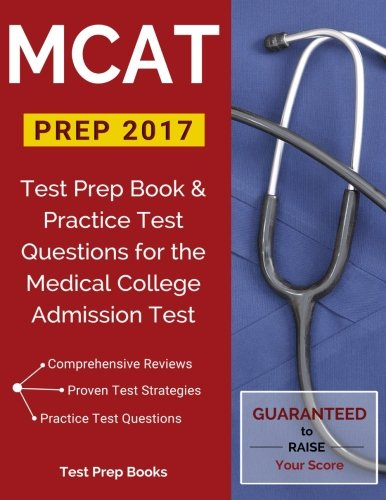 MCAT Prep 2017: Test Prep Book & Practice Test Questions for the Medical College Admission Test