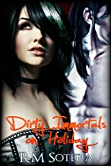 Dirty Immortals on Holiday Kindle Edition