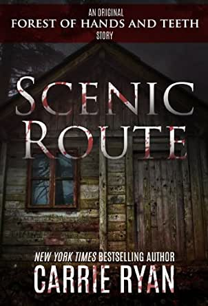 Amazon scenic route forest of hands and teeth ebook carrie kindle price 099 fandeluxe Images