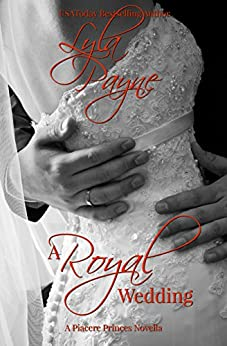 A Royal Wedding (The Piacere Princes, 1.5) (A Piacere Princes Novella) by [Payne, Lyla]
