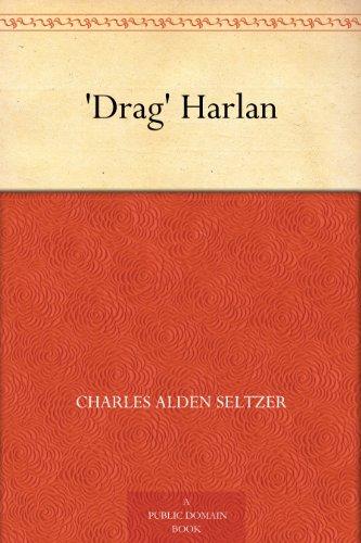 'Drag' Harlan (Charles Alden Seltzer: 1911-1924)