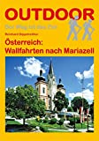 Österreich: Wallfahrten nach Mariazell (Der Weg ist das Ziel)