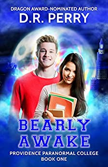 Bearly Awake: Providence Paranormal College Book One by [Perry, D.R.]