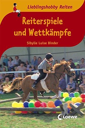 Reiterspiele und Wettkämpfe (Lieblingshobby Reiten)
