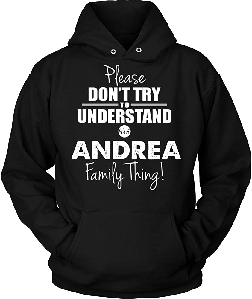 Please Dont Try to Understand Its A Andrea Family Thing Hoodie Black