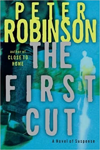 Book The First Cut: A Novel of Suspense by Robinson, Peter (2004)