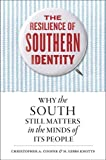 img - for The Resilience of Southern Identity: Why the South Still Matters in the Minds of Its People book / textbook / text book