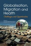 Globalisation, Migration and Health: Challenges and Opportunities