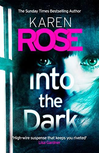 Into the Dark (The Cincinnati Series Book 5) (Cincinnati 5) por Karen Rose