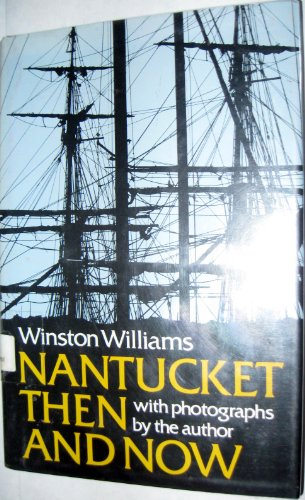 Nantucket then and now, being an updated history and guide