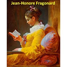 70 Color Paintings of Jean-Honore (Honoré) Fragonard - French Rococo Painter and Printmaker (April 5, 1732 - August 22, 1806)