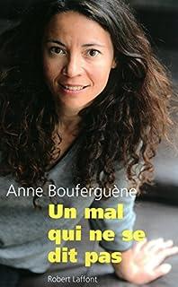 Un mal qui ne se dit pas, Bouferguène, Anne