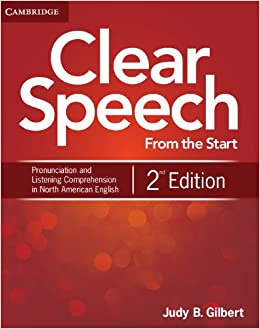 Clear Speech from the Start Student's Book: Basic Pronunciation and Listening Comprehension in North American English
