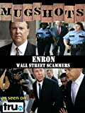 Mugshots: Enron - Wall Street Scammers