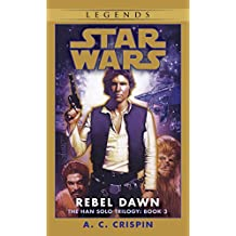 Rebel Dawn: Star Wars Legends (The Han Solo Trilogy)