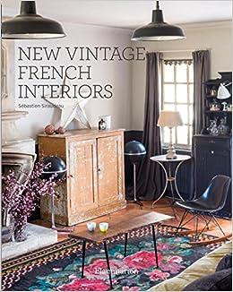 New Vintage French Interiors: Sebastien Siraudeau: 9782080202260:  Amazon.com: Books