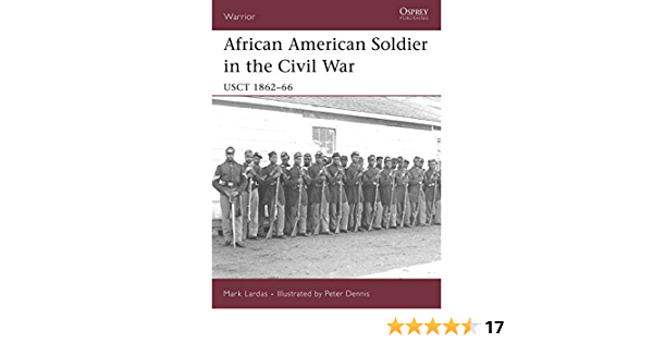 African American Soldier in the Civil War: USCT 1862-66: No ...