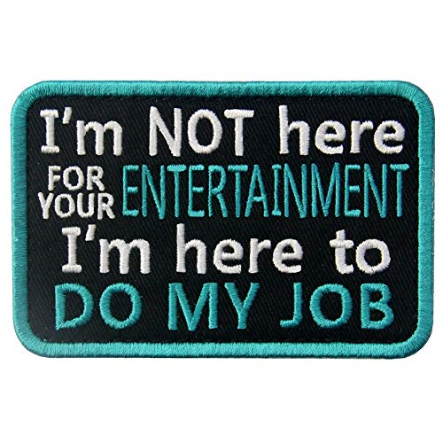 Service Dog Do My Job Not for Your Entertainment Vests/Harnesses Emblem Embroidered Fastener Hook & Loop Patch