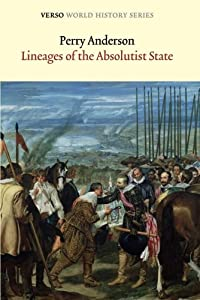 Lineages of the Absolutist State (Verso World History Series) by Verso