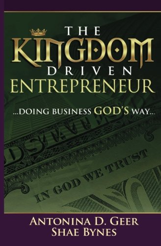 Download The Kingdom Driven Entrepreneur: Doing Business God's Way ebook