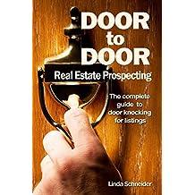 Door to Door Real Estate Prospecting: The Complete Guide to Door Knocking for Listings
