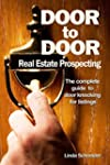 Door to Door Real Estate Prospecting:...